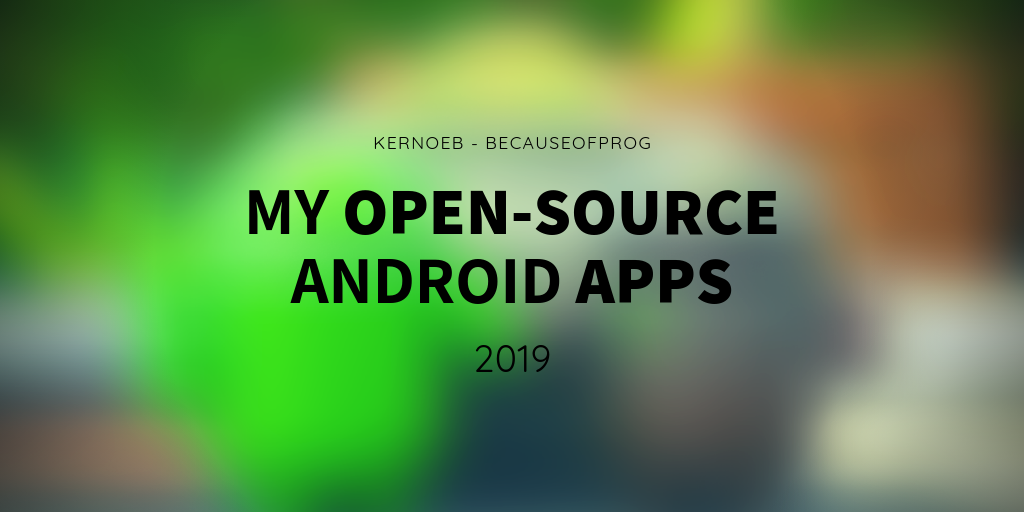 My Open-Source Android Apps - 2019 [BecauseOfProg]