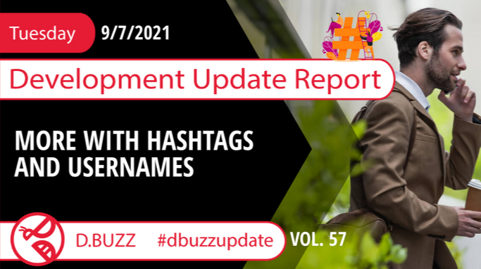 Weekly Development Updates for [D.BUZZ](https://d.buzz/) - Today: More with Hashtags and Usernames
