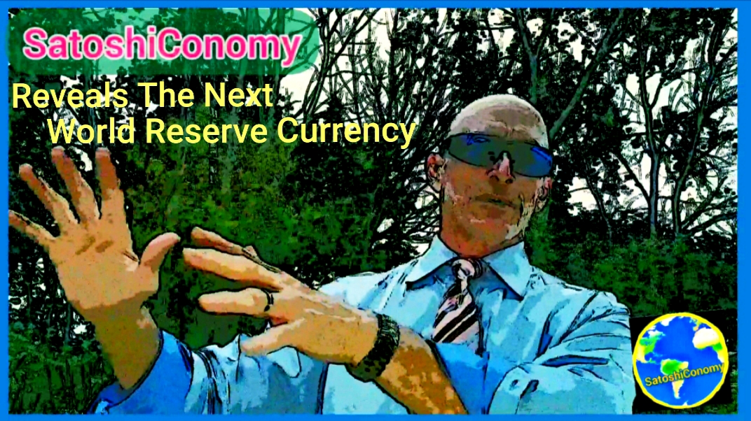 SatoshiConomy Reveals The Next World Reserve Currency