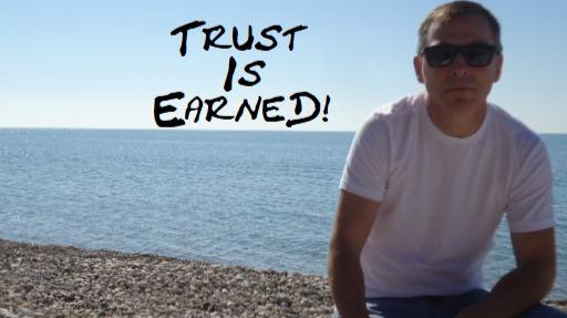Trust Is Earned
