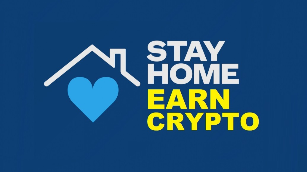 stay at home earn cryptocurrency covid-19