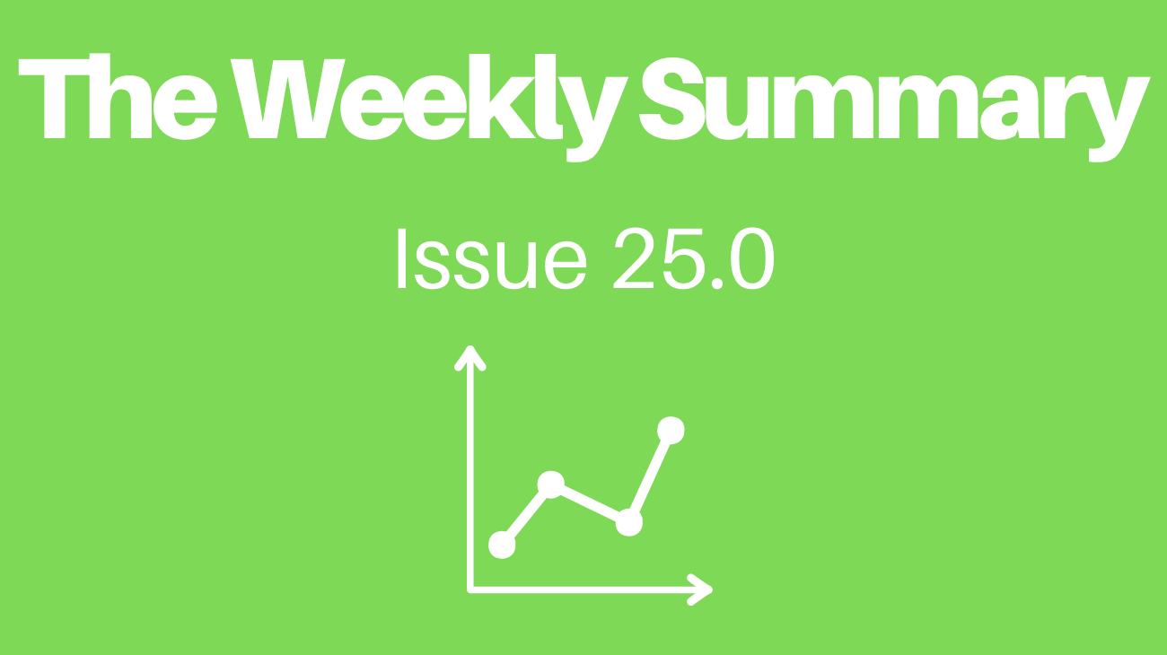 Read The Weekly Summary - Issue 25.0