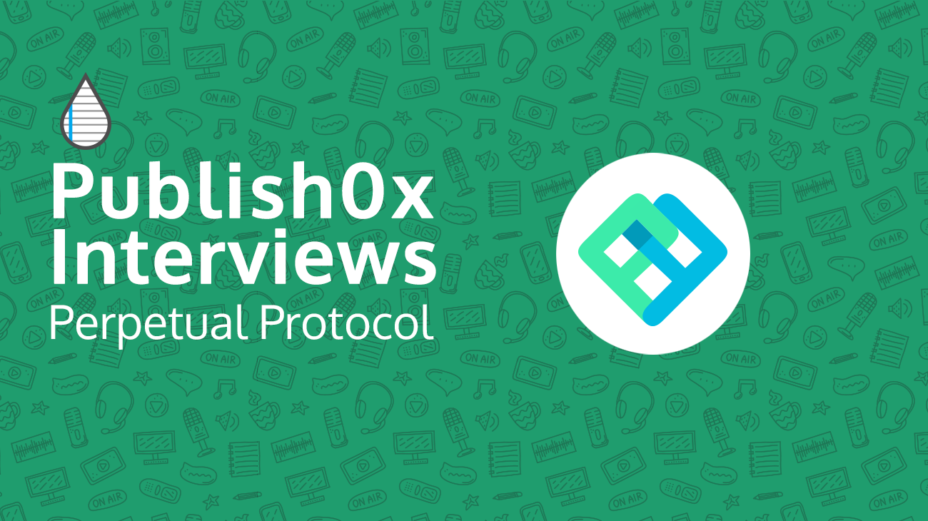 Publish0x Interview: Perpetual Protocol