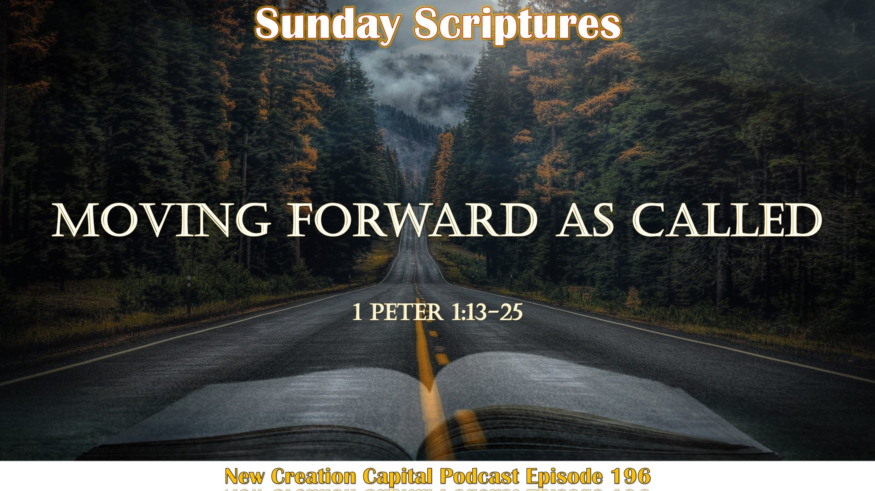 Episode 196 Moving Forward As Called Part 2 Sunday Scriptures