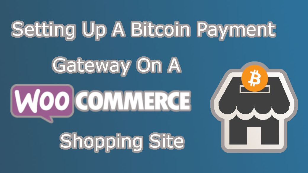 setting up a bitcoin payment method for woocommerce