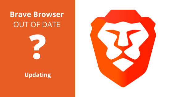 Brave Browser out of date?