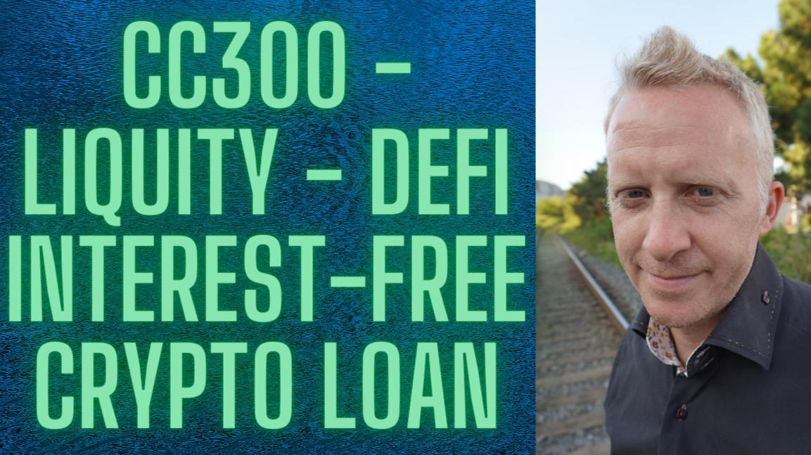 CC300 - Liquity - DeFi Interest-Free Crypto Loan