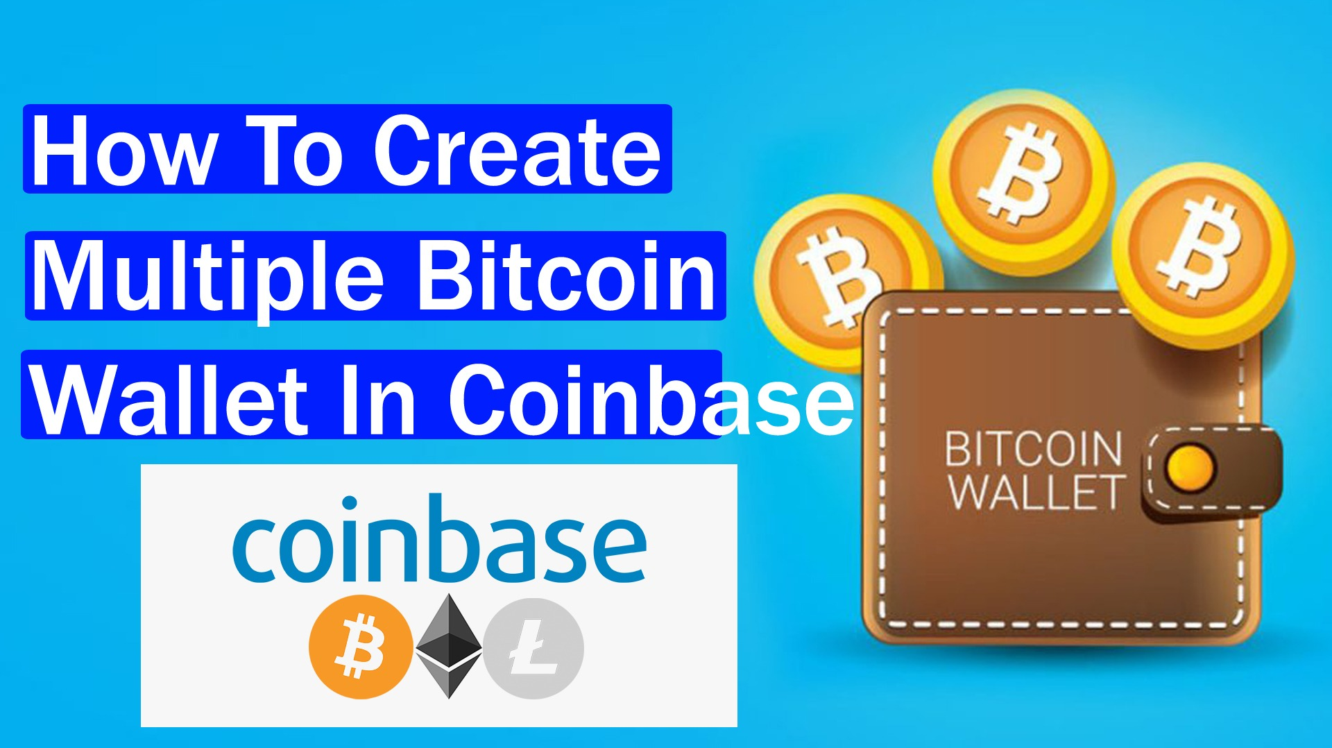 How To Create Multiple Bitcoin Wallet In Coinbase