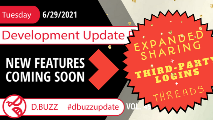 Weekly Development Updates for D.Buzz - Today : Features Coming Soon