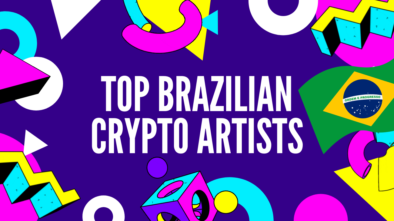 The New Generation of Brazilians NFT Artists