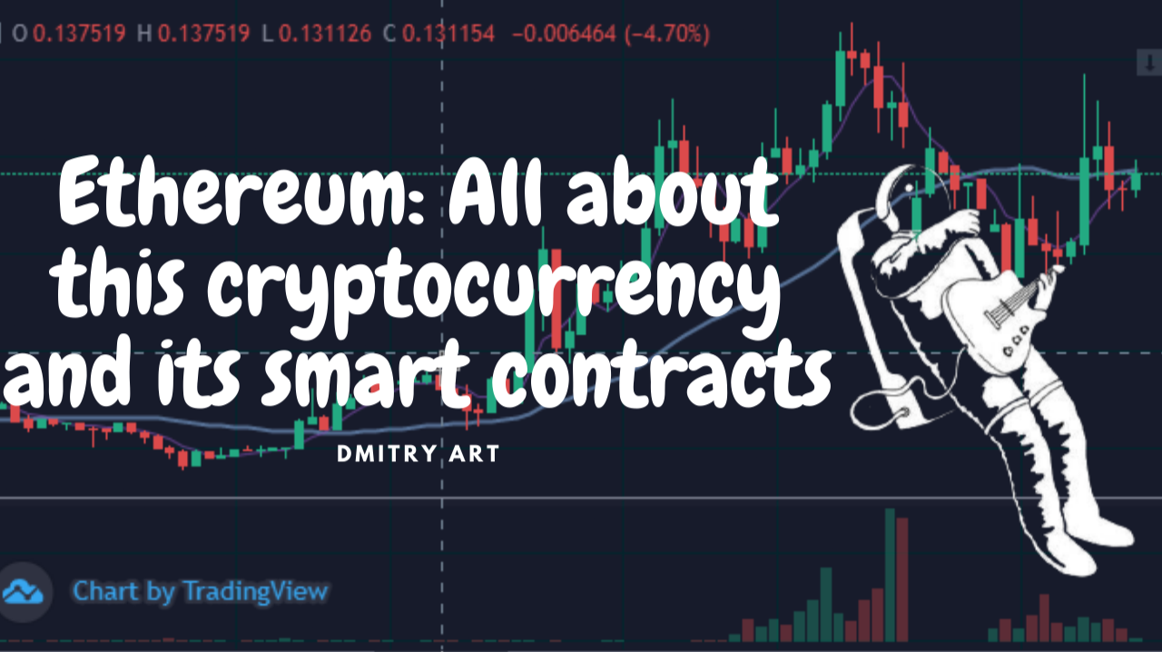 Ethereum: All about this cryptocurrency and its smart contracts