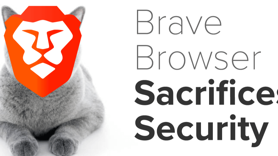 Brave Browser Sacrifices Security