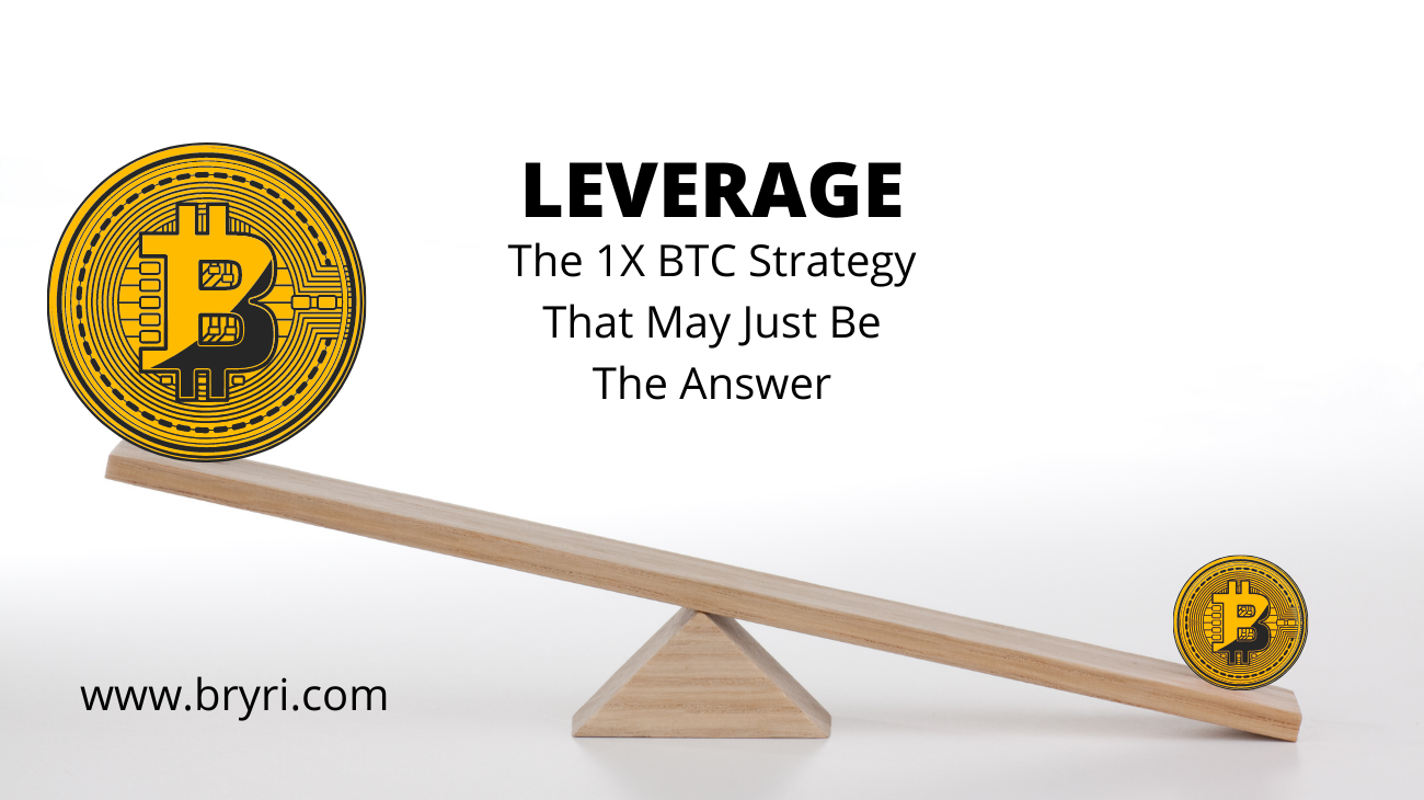 The BTC 1x Strategy That May Just Be The Answer