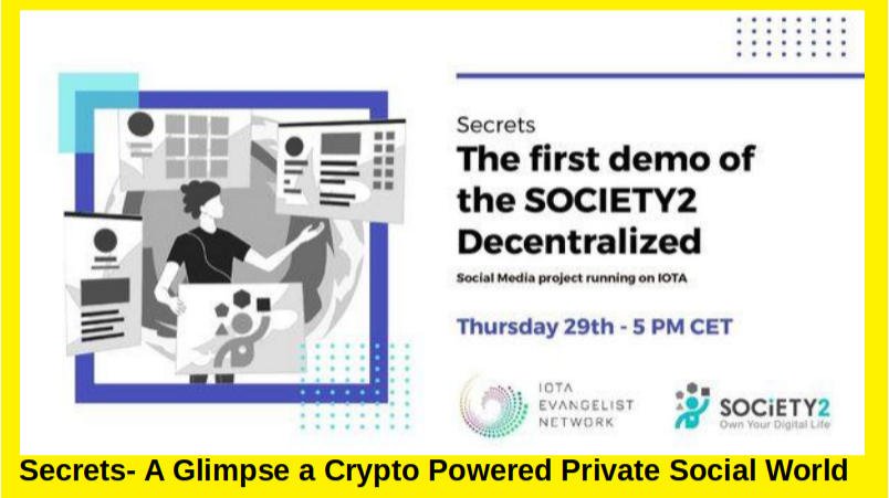 Secrets from Society2 operating on the IOTA Tangle private distributed Group Chat you Control Ready for Crypto App Dev