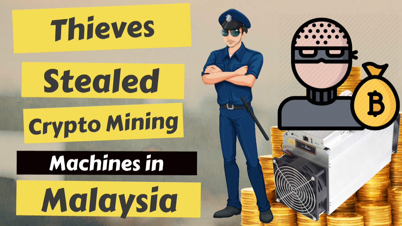 Thieves Stealed Crypto Mining Machines in Malaysia