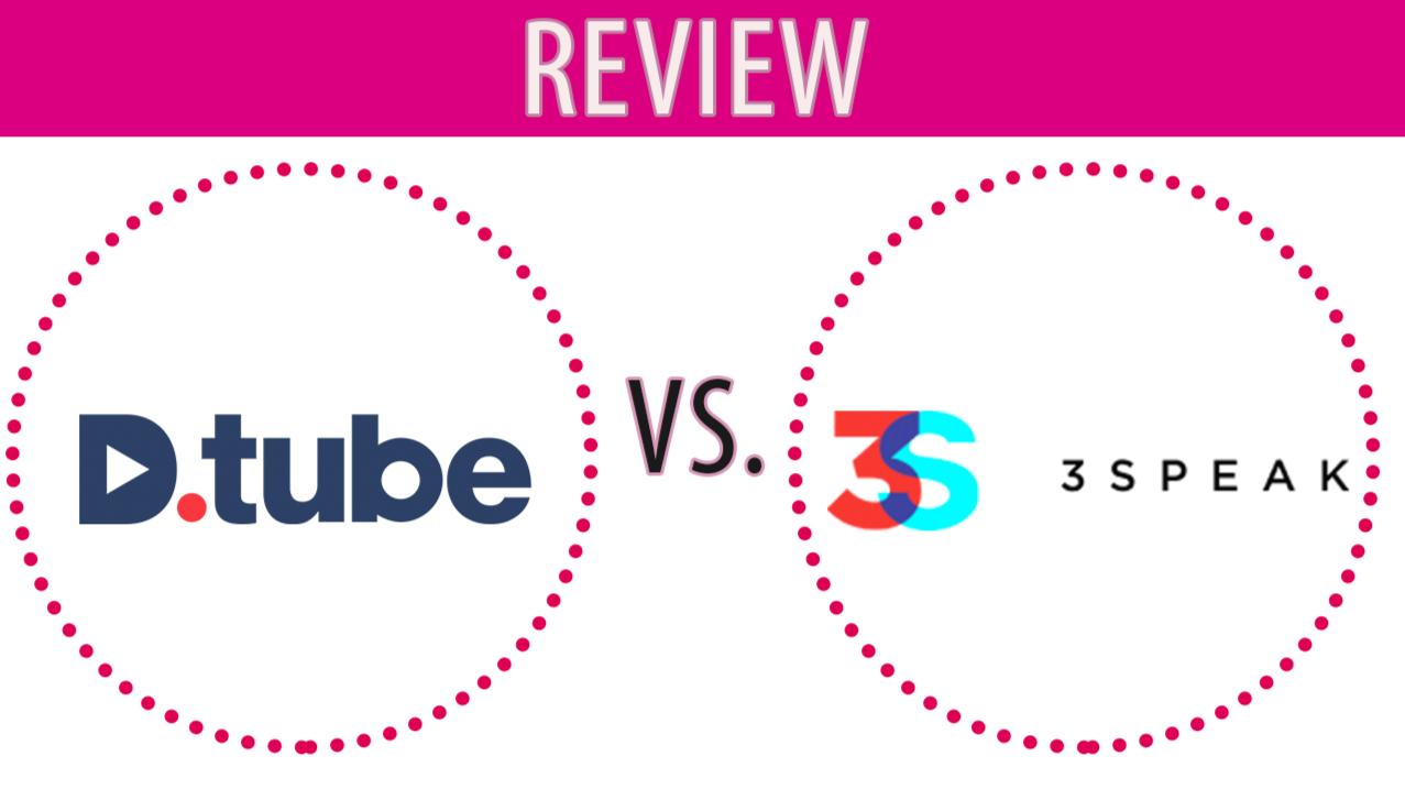 Dtube Vs 3speak Review