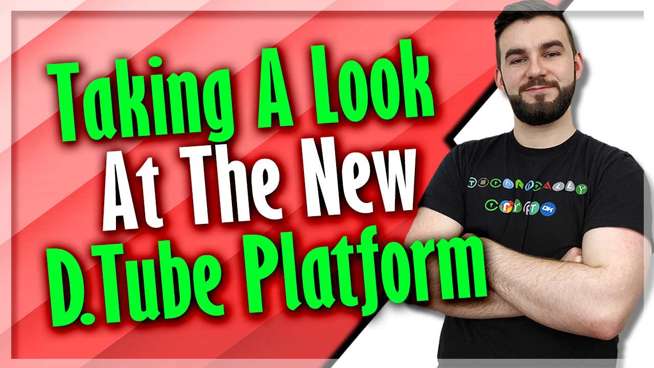 Taking A Look At The New DTube Platform