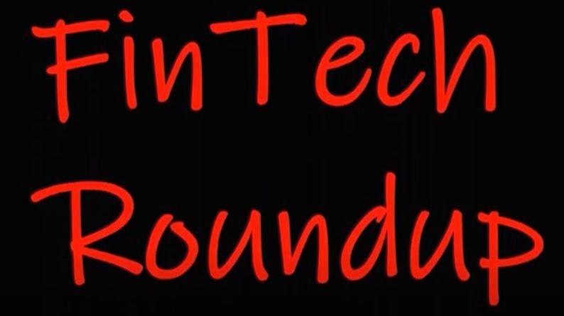 Friday Fintech Roundup