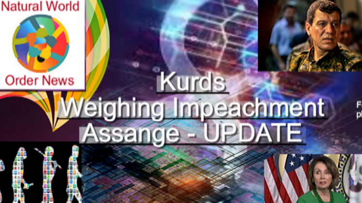 NWON-Kurds-Weighing Impeachment-Assange - UPDATE