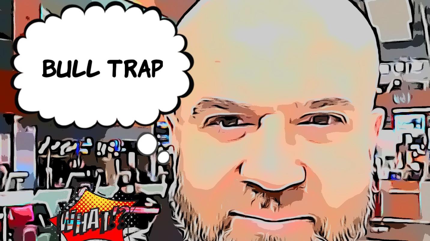Bull Trap ...