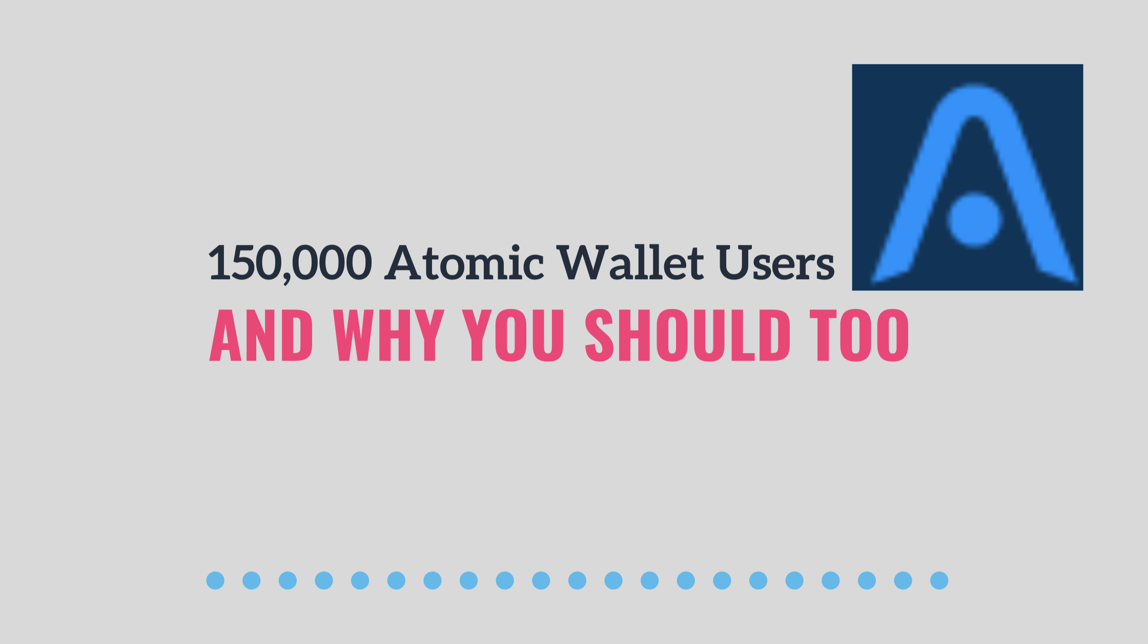 150,000 Atomic Wallet Users and Why You Should Too