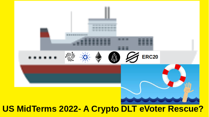 Can the US 2022 Mid Terms be saved in time from 2020's fate with Crypto DLT for eVoting?