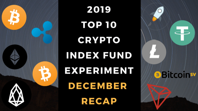 EXPERIMENT - Tracking 2019 <bold>Top</bold> Ten <bold>Cryptocurrencies</bold> – Two Year Report - UP +169%