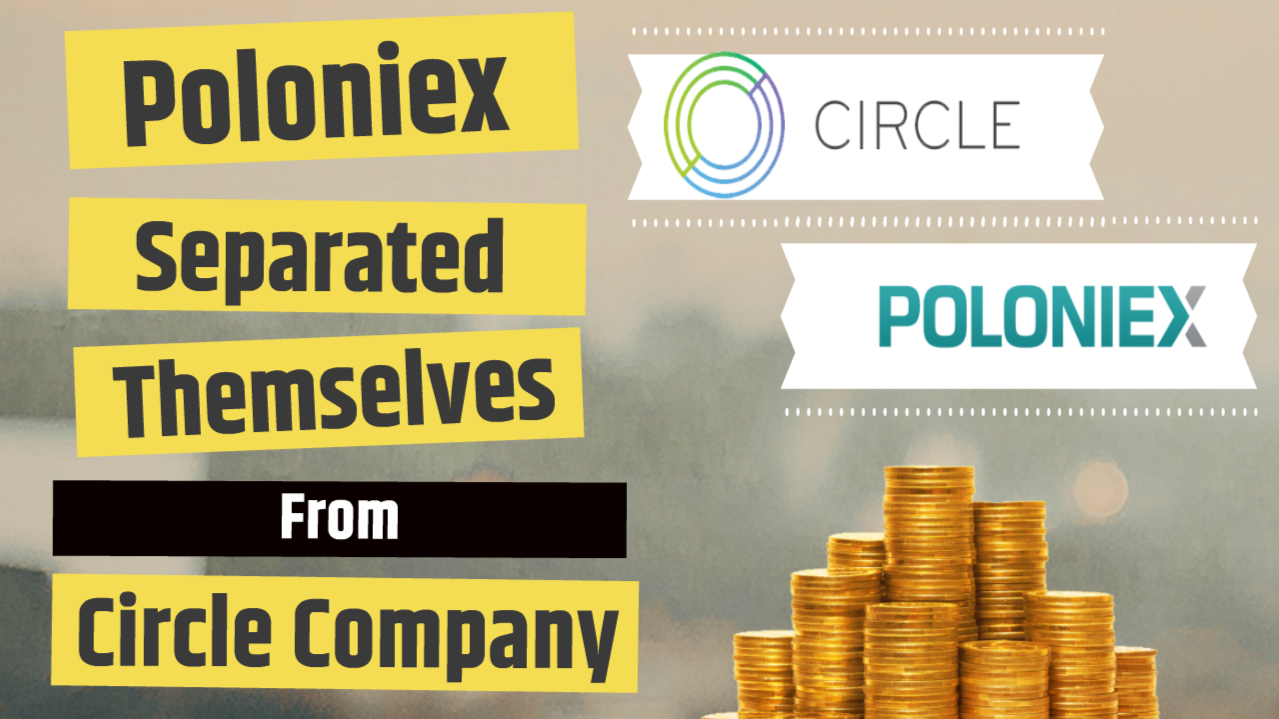 Poloniex Separated Themselves From Circle Company