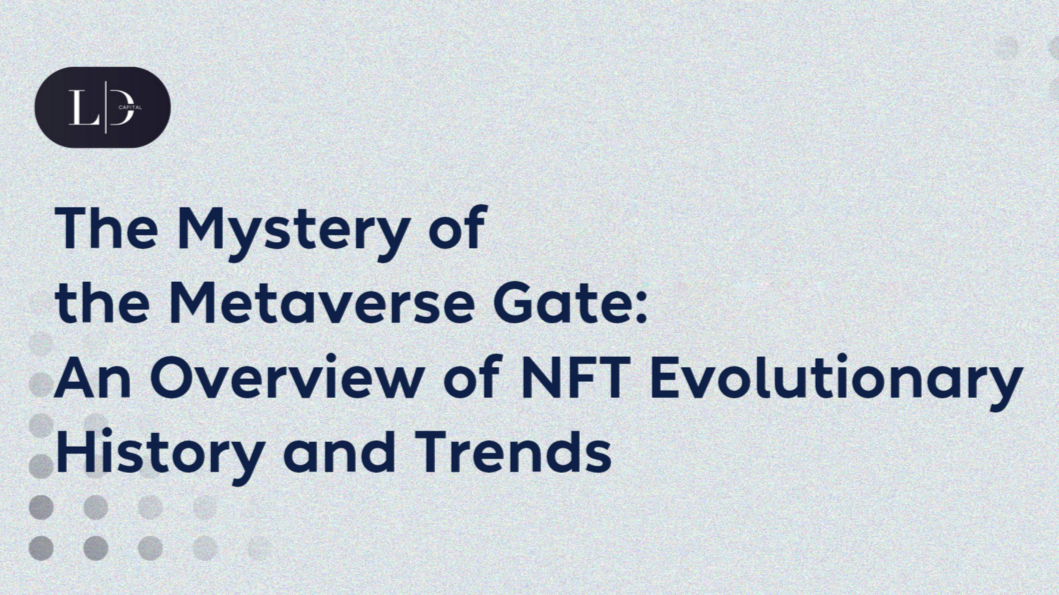 The Mystery of the Metaverse Gate: An Overview of NFT Evolutionary History and Trends