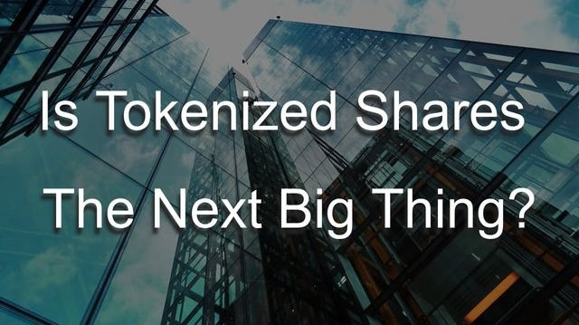 Is Tokenized Shares The Next Big Thing?