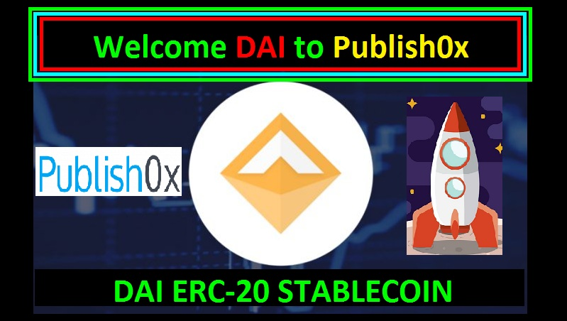 Welcome DAI to PUBLISH0X!!!