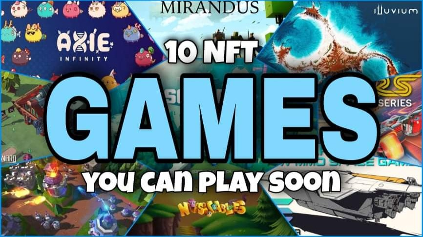 10 UPCOMING NFT GAMES THAT YOU CAN PLAY SOON