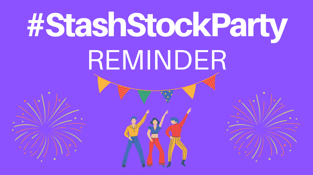 Attend today's #StashStockParty
