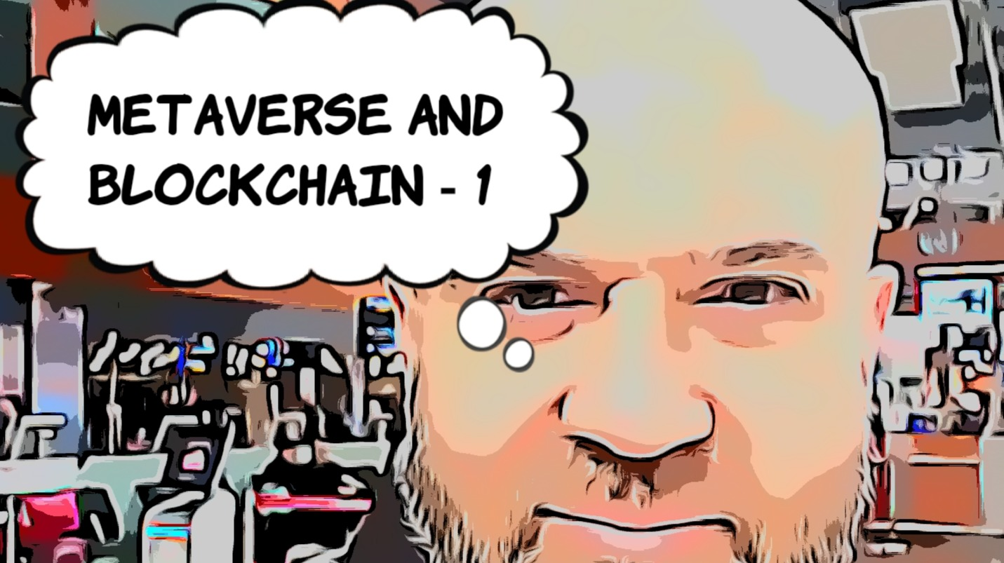 Metaverse and Blockchain ( Episode 1 ) ...