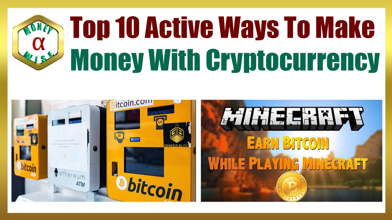 Top 10 Active Ways to Make Money With Cryptocurrency