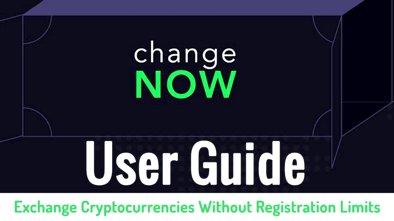 ChangeNOW User Guide Exchange 200+ Cryptocurrencies Without Registration Limits