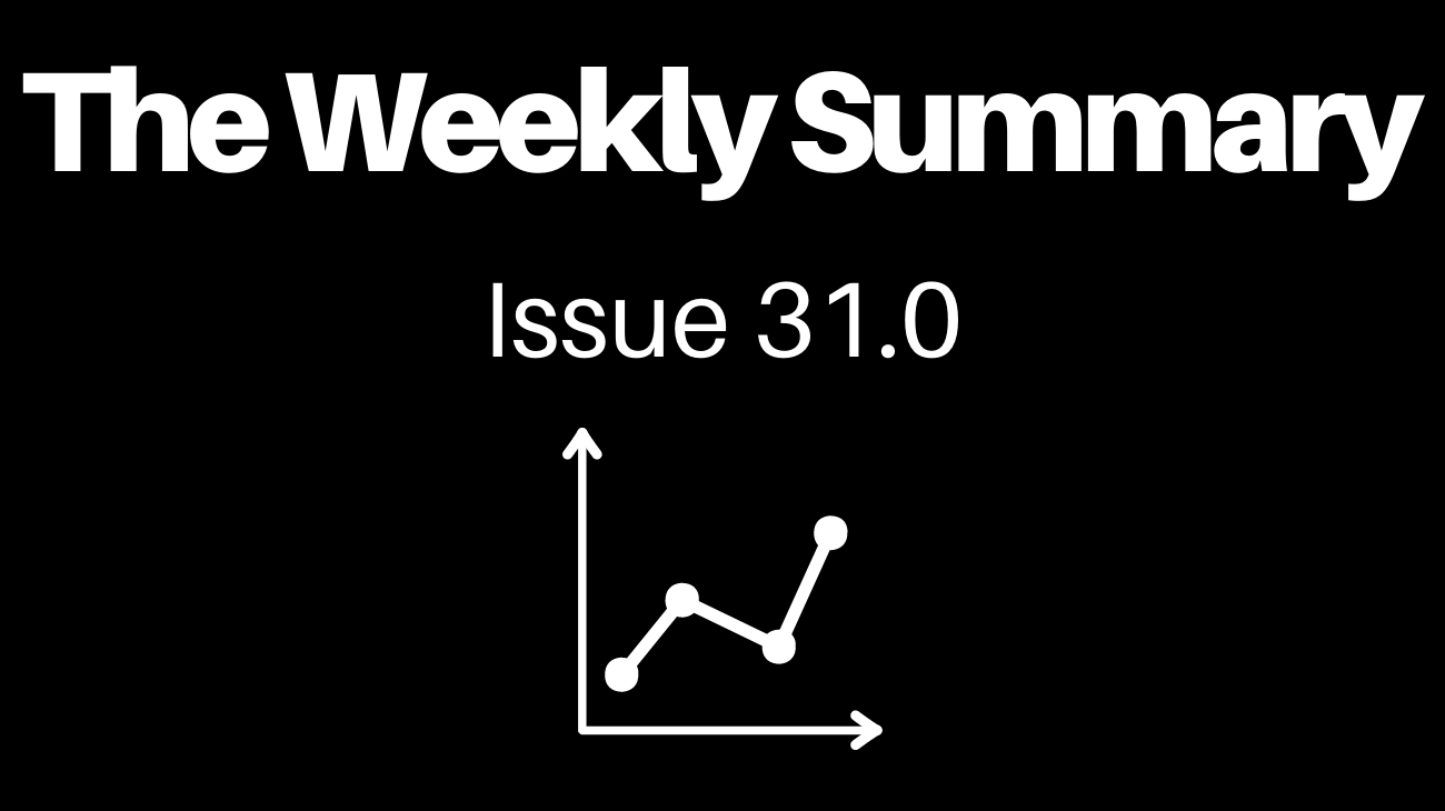 Read The Weekly Summary - Learning Edition [Issue 31.2]