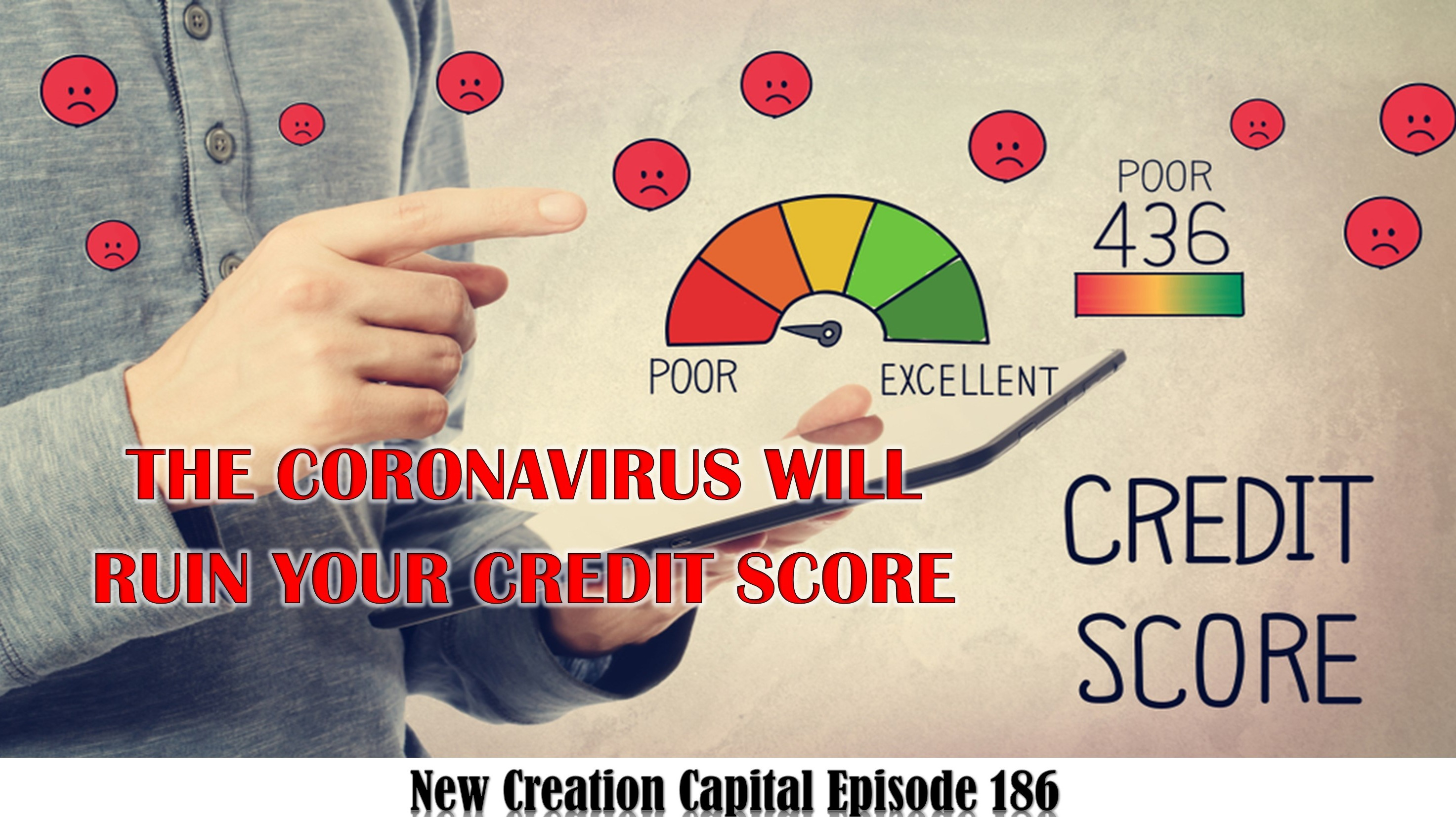 Episode 186: 💲 Is COVID-19 Ruining Your Credit Score? 🛑
