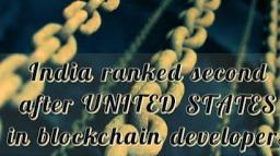 India Ranked 2nd after Us in Blockchain devloper
