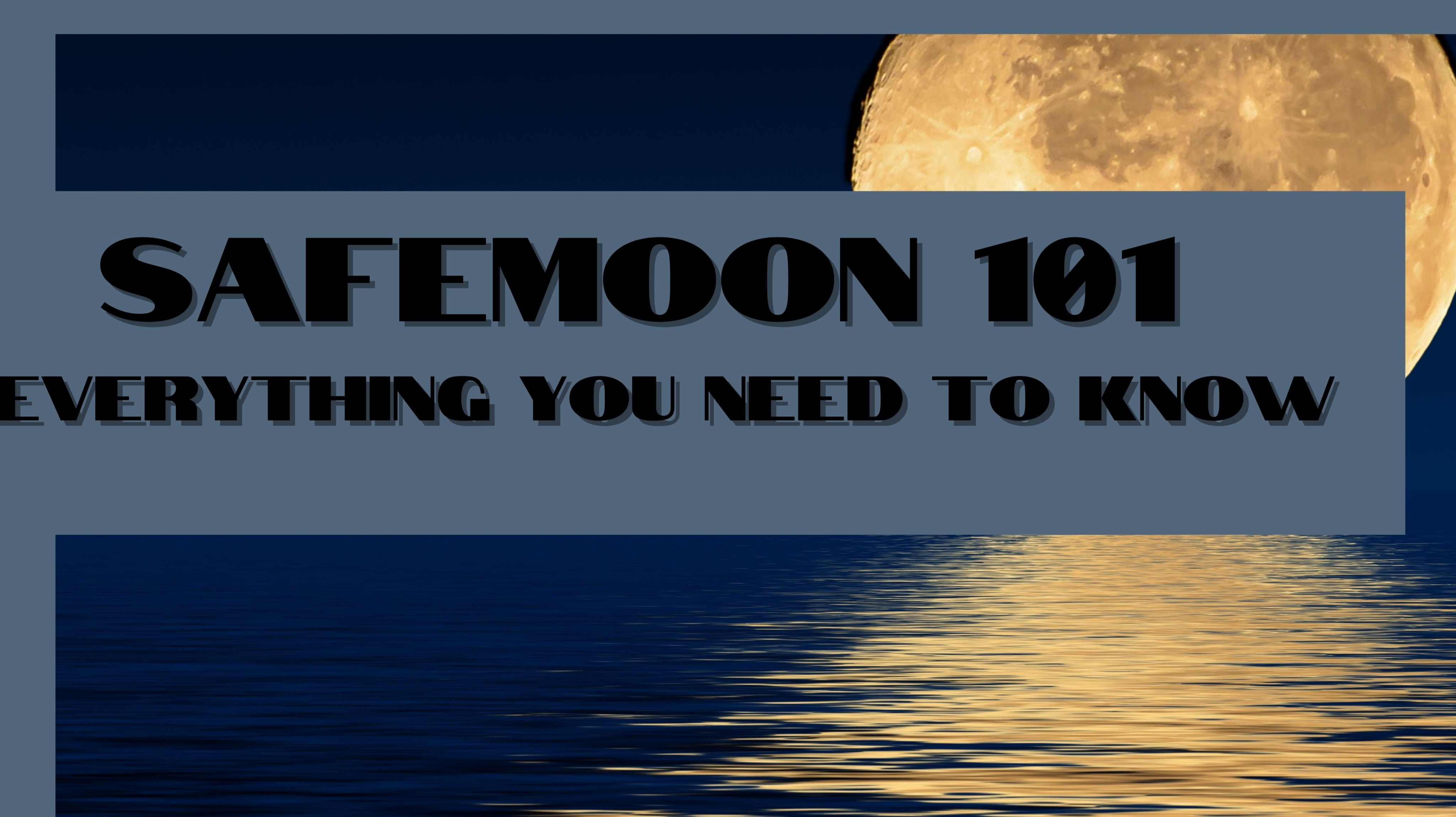 The 101. Everything you need to know safemoon