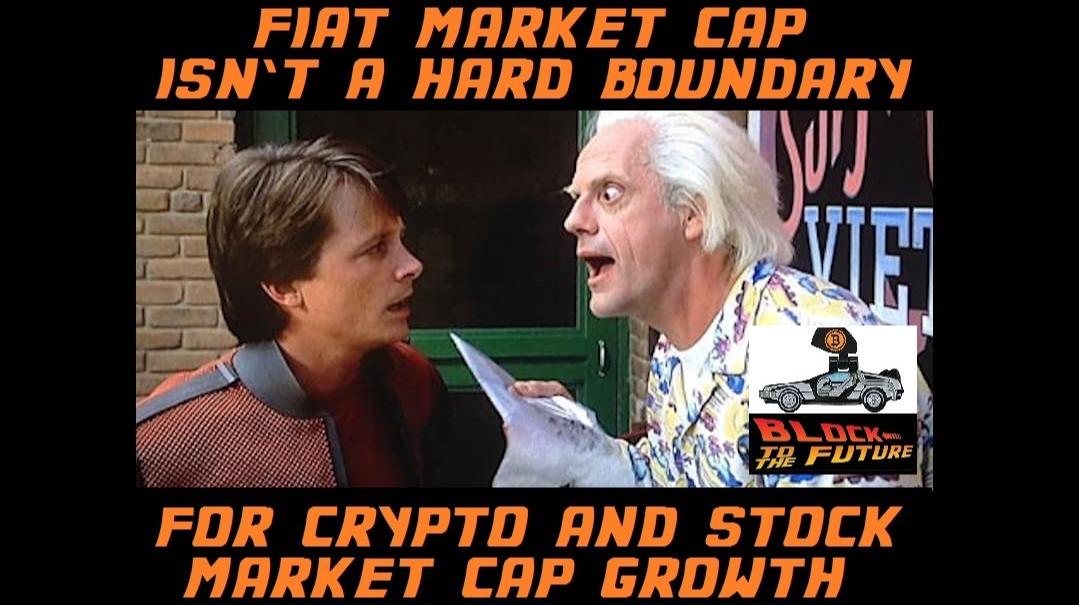 fiat market cap isn't a hard boundary for crypto and stock market cap growth