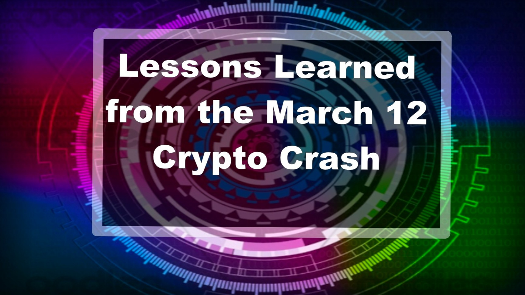 Lessons Learned from the March 12 Crypto Crash