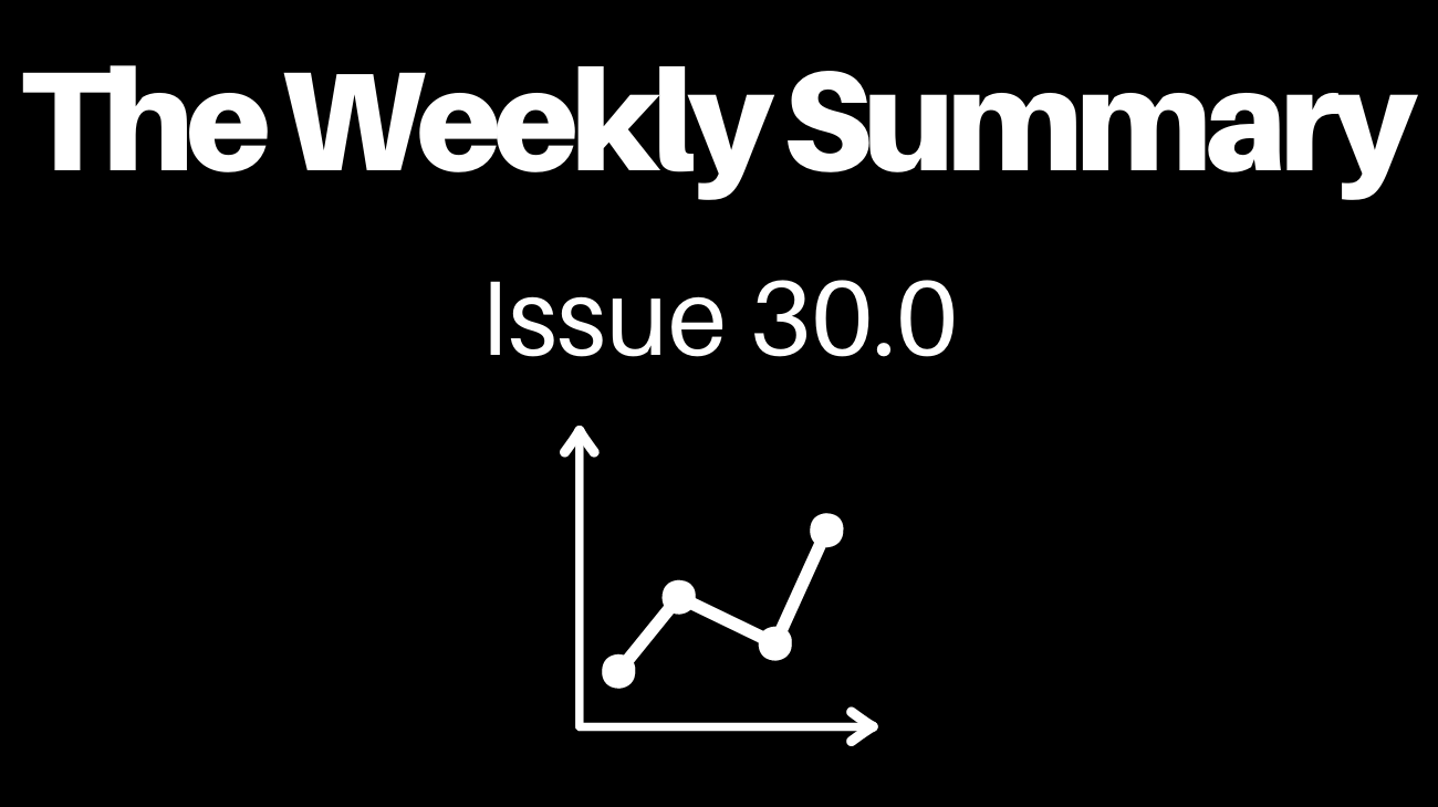 Read The Weekly Summary - Learning Edition [Issue 30.0]