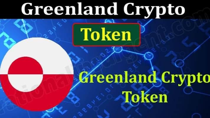 GREENLAND CRYPTO TOKEN - EXPLAINED
