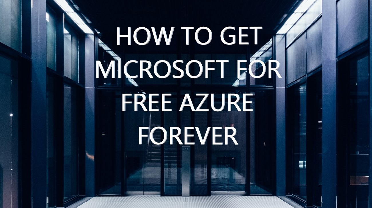 How To Get Microsoft Azure For Free Forever?