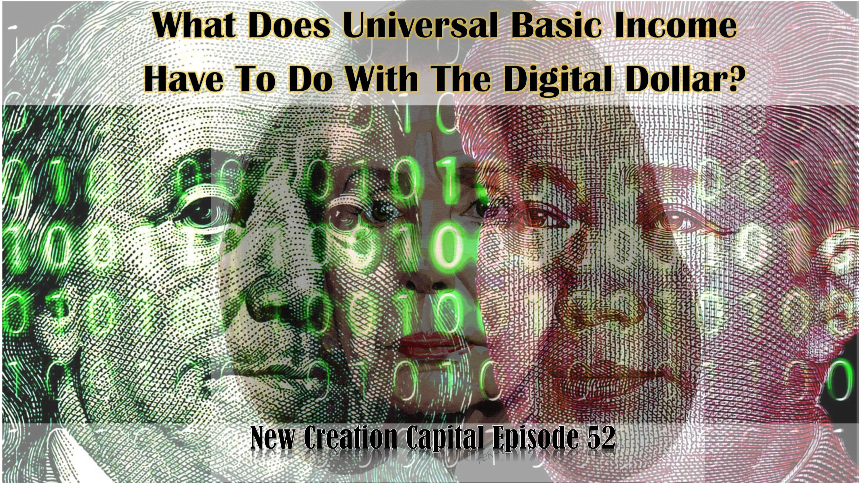 Episode 52: What does 'universal basic income' have to do with a digital dollar or a central bank digital currency?