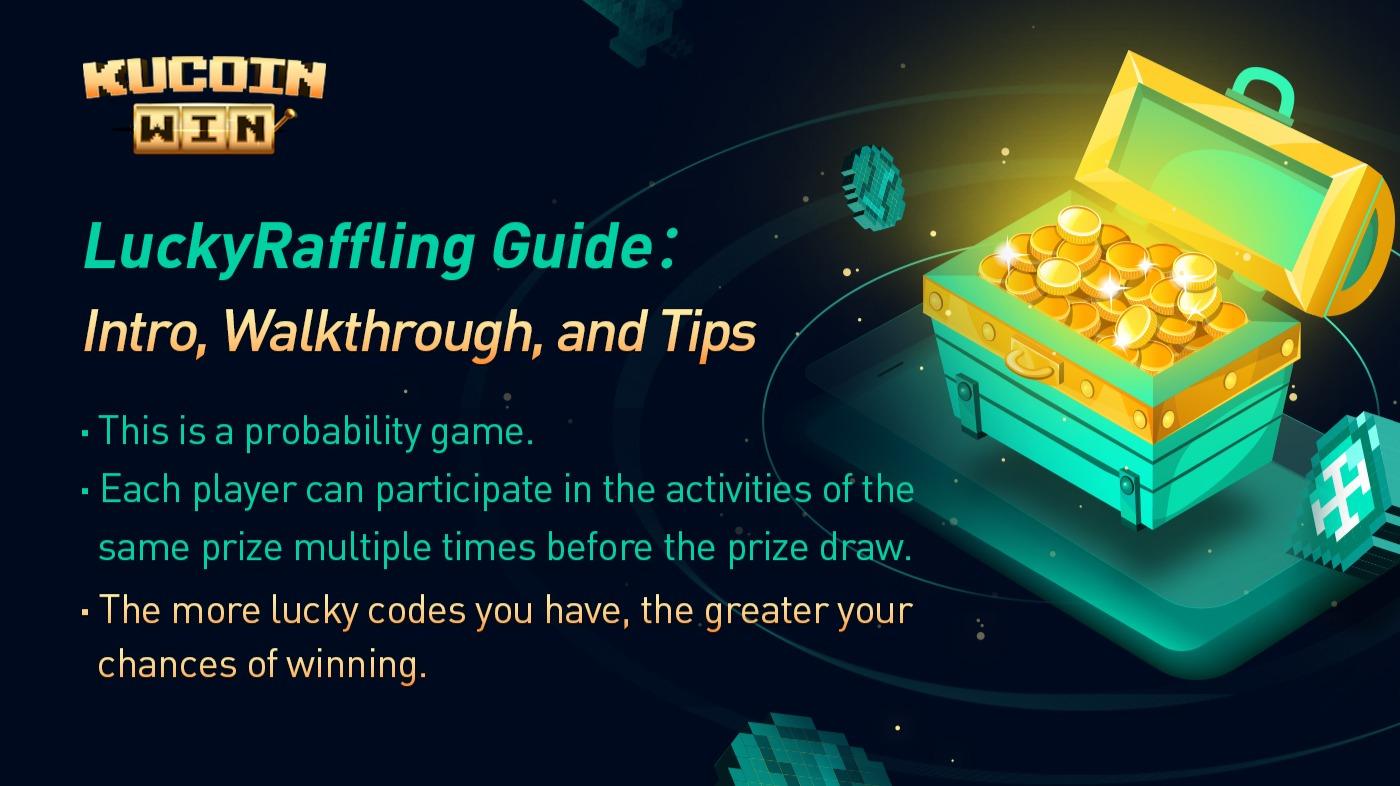 KuCoin Win: LuckyRaffling Guide, Intro, Walkthrough, and Tips