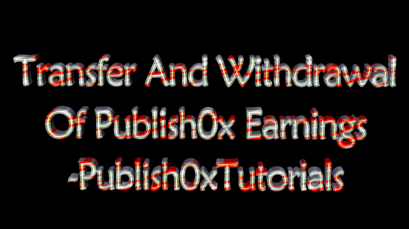 Transfer And Withdrawal Of Publish0x Earnings - Publish0xTutorials