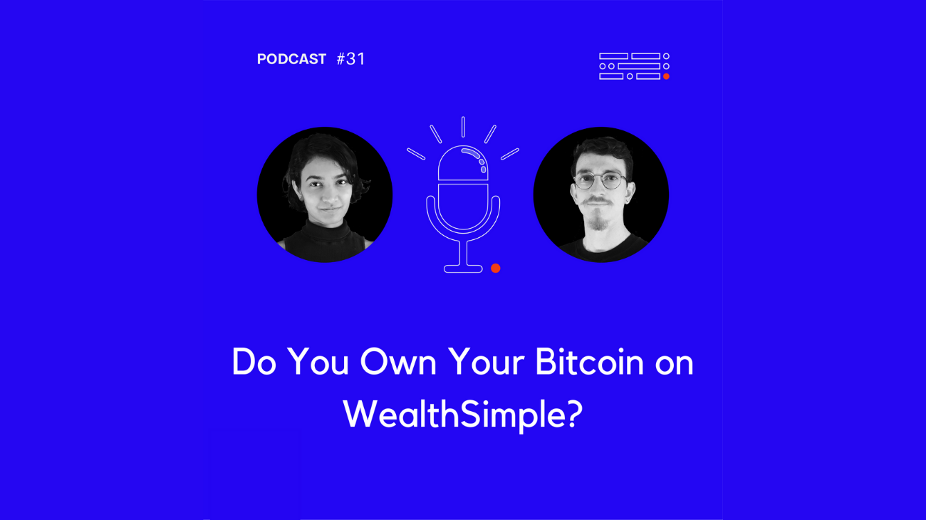 Go Full Crypto Podcast - Do you Own Your Bitcoin on WealthSimple?