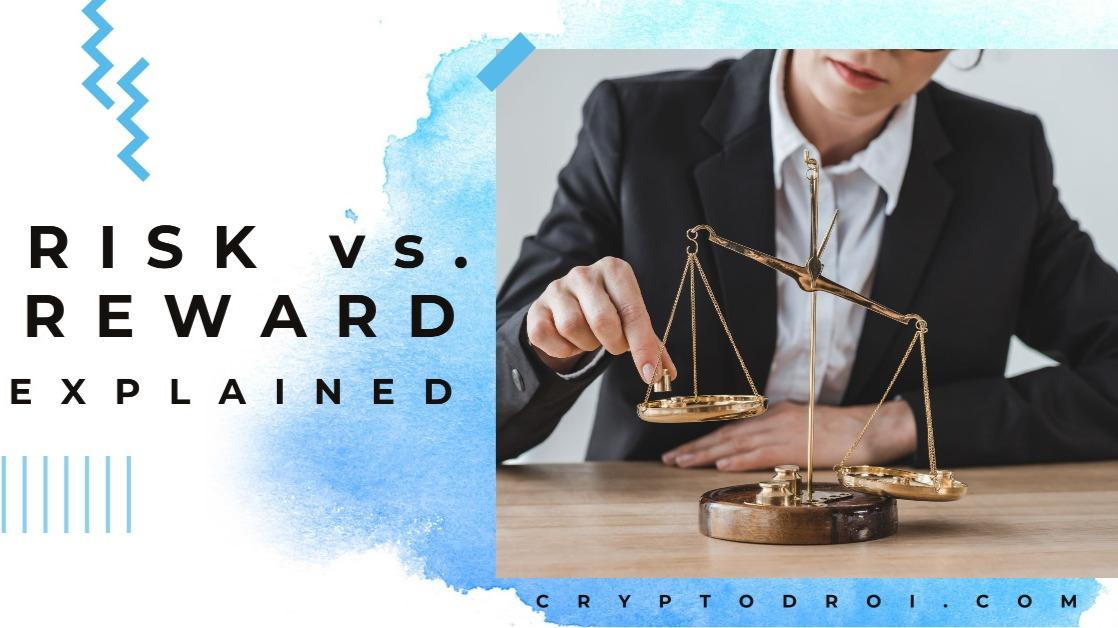 Risk vs. Reward Explained